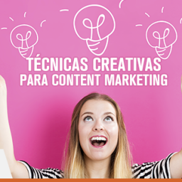 Tecnicas creativas para Content Marketing